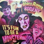 "LP  ✦✦ VINCE RIPPER AND THE RODENT SHOW ✦✦ ""It's Fun To Be A Monster"""